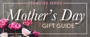 Mothers Day Gift Guide 2021 Dallas